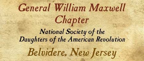 General William Maxwell Chapter - National Society of the Daughters of the American Revolution - Belvidere, New Jersey